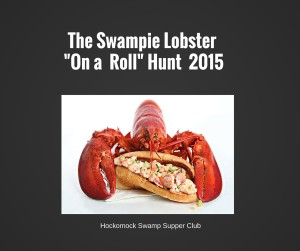 "The Swampie Lobster ""On a Roll"" Hunt 2015 South of Boston Best Lobster South Shore Cape Cod"