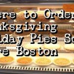 Where to Order Thanksgiving Holiday Pies South Shore Boston 2017 <span class=